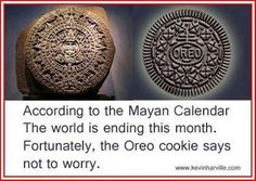 """The Oreo cookie's anniversary is the supposed """"end of the world"""" according to the Mayan calendar. I think not. I Love To Laugh, Make Me Smile, Just In Case, Just For You, Haha Funny, Funny Stuff, Funny Shit, Funny Things, Random Stuff"""
