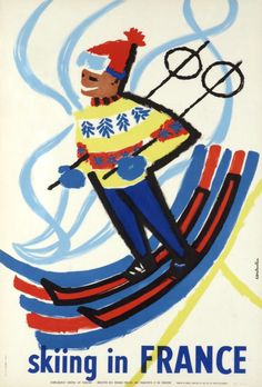 Original Vintage Posters -> Ski Posters -> Skiing in France Ski Vintage, Vintage Ski Posters, Vintage Advertising Posters, Retro Poster, Vintage Winter, Vintage Advertisements, Modern Posters, Sports Day Poster, Sports Posters
