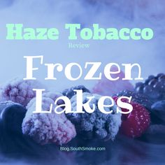 Frozen Lakes - Haze Tobacco Hookah Shisha Review. What does the new flavor from Haze taste like? We review the smell, taste and packaging for you. Read more