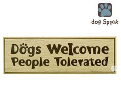 """""""Dogs Welcome..."""" Decorative Wooden Sign 