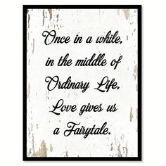 Once In A While In The Middle Of Ordinary Life Quote Saying Gift Ideas Home…