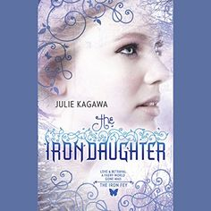 The Iron Daughter: The Iron Fey, Book 2 by Julie Kagawa.  Finished on 11/17/2016.
