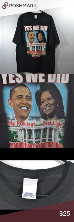 """President Obama Michelle Obama Yes We Did T Shirt President Obama Michelle Obama Yes We Did 2009 XL Black Cotton T Shirt. Measured in inches from shirt laid flat. Chest:22.5"""",Length:31"""",Sleeve:10"""" Excellent Condition Shirts Tees - Short Sleeve"""