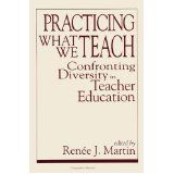 Practicing What We Teach: Confronting Diversity in Teacher Education (Suny S (Suny Series, Social Context of Education) by Renée J. Martin