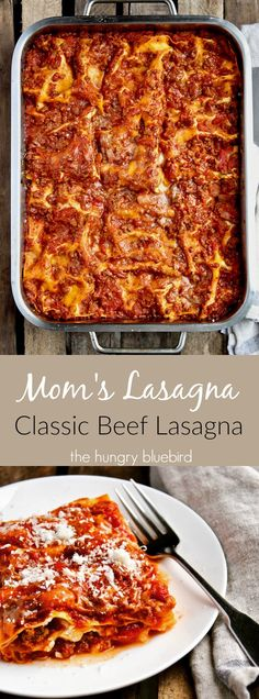Classic beef lasagna ~ just like mom's