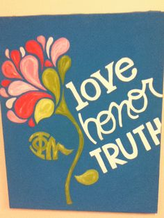 Original Love Honor Truth Phi Mu Carnation!