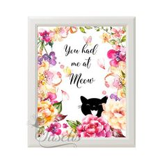 You had me at Meow Watercolor Flowers Print Watercolor by Suselis