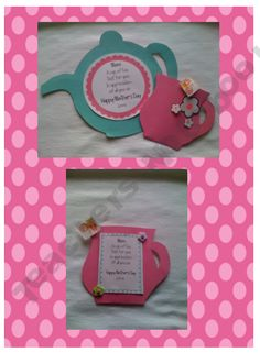 "Mother's Day Tea Craft - ""A cup of tea just for you, in appreciation for all you do."" Using this as an invitation!"