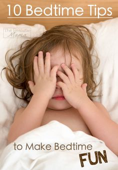 10 Bedtime Hacks Every Parent NEEDS!