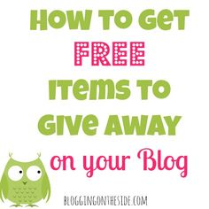 how to find free things to give away on my blog - 5 tips to help you get you a great prize for your great readers (at no cost to you)!