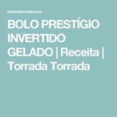 BOLO PRESTÍGIO INVERTIDO GELADO | Receita | Torrada Torrada