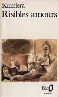 Critiques, citations, extraits de Risibles amours de Milan Kundera. Quand on a lu L'Insoutenable légèreté de l'être, ces nouvelles semblen...