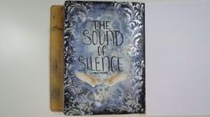 Art journal page: The Sound of Silence