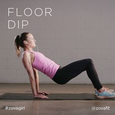 zovafit:  Get ready to get those arms burning with the floor dip! If you are trying to tone your triceps the floor dip is the perfect exercise for you. Start by placing your hands towards your body and have your legs bent. Slowly lower your body weight down towards the ground. Make sure you keep your core muscles activated during this exercise by using your abs. If you are a beginner try starting out with 3 sets of 5 reps.  If you are more advanced count down slowly backwards from 3, only…