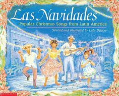 Popular Christmas Songs from Latin America, Las Navidades incorporates tradition, music and culture to the Christmas season.  Translated from Spanish to English, this bilingual book gives details of each country's tradition and celebration for the holiday.