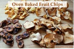 Delicious healthy fruit chips made in the oven. NO dehydrator needed!