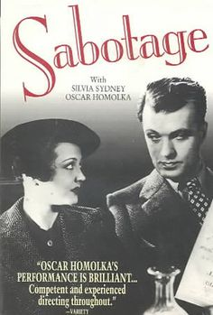 Sabotage, also released as The Woman Alone, is a 1936 British thriller film directed by Alfred Hitchcock. It is based on Joseph Conrad's novel The Secret Agent. It should not be confused with Hitchcock's film Secret Agent released the same year, or his 1942 film Saboteur.