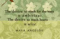 reach hearts (maya angelou)