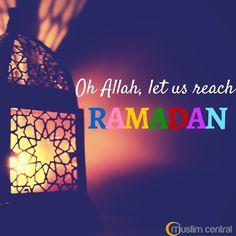 Oh Allah, help us reach #Ramadan. Ameen #Dua #Allah #islam #Muslimcentral