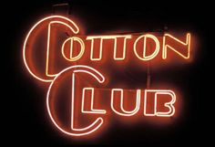 Cotton Club... Bar Image, Vintage Neon Signs, Dante Alighieri, Jazz Club, Cotton Club, The Girlfriends, Popular Music, Night Club, Black History