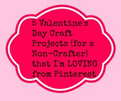 5 Valentine's Day Craft Projects for NON-CRAFTERS from Pinterest that I love! http://momgenerations.com/2014/01/5-valentines-day-craft-projects-for-a-non-crafter-that-im-loving-from-pinterest/