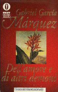 Gabriel García Márquez - Dell'amore e di altri demoni