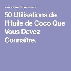 50 Utilisations de l'Huile de Coco Que Vous Devez Connaître. Hair Beauty, Nutrition, Health, Fitness, Occupation, Articles, Crochet, Home Remedies, Massage Oil