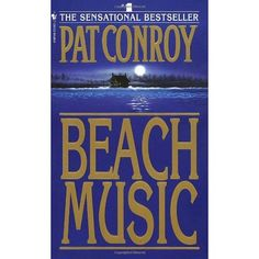 BEACH MUSIC by Pat Conroy.  Read the book and also have the audio copy.