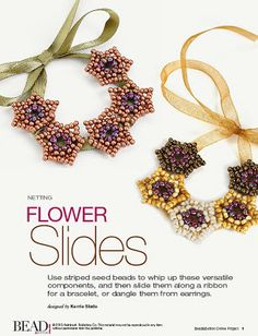 Flower Slides free pattern! http://bnb.jewelrymakingmagazines.com/en/Projects/Free%20Projects/2013/11/Flower%20slides.aspx