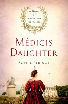 My thoughts on Medici's Daughter by Sophie Perinot for Historical Fiction Virtual Book Tours #historicalfiction