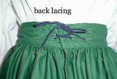 Gathered Skirt . A double set of lacing holes in the back of the waistband allows for adjusting the fit should you lose or gain weight. The high waistband is superior to elastic waistbands because it lays flat under the bodice and helps to keep the chemise tucked in all day. - Medieval and Renaissance Clothing, Costumes
