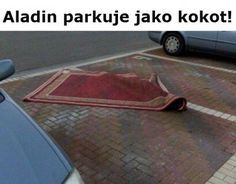 Aladin parkuje jako ko*ot!