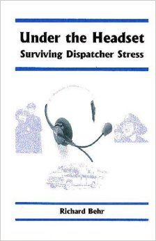 """Under The Headset: Surviving Dispatcher Stress"" Book For Emergency Dispatchers"