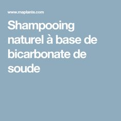 Shampooing naturel à base de bicarbonate de soude