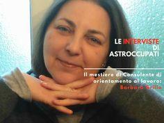 Per il mestiere di #Consulente di #orientamento al #lavoro, Barbara Grillo. Le #Interviste di AstrOccupati al mondo interiore dei #Lavoratori | #storie
