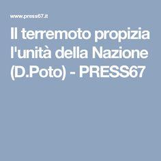 Il terremoto propizia l'unità della Nazione (D.Poto) - PRESS67