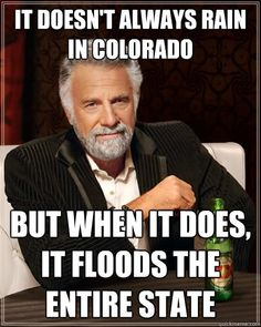 Haha, too true. I remember when it rained on our street it practically flooded the entire road! We also got the runoff water from Cheyenne.
