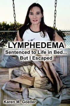Available for NOOK through Barnes and Noble...   Lymphedema... Sentenced To Life In Bed, But I Escaped