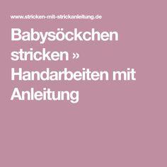 Babysöckchen stricken » Handarbeiten mit Anleitung