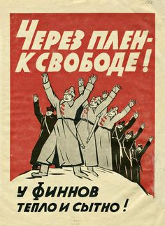 To the freedom via imprisonment! Living with Finns is warm and hearty, 1939-1940 || Finnish propaganda poster in Russian