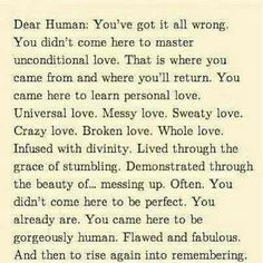 Not unconditional love - universal, messy, sweaty, crazy, broken love Now Quotes, Great Quotes, Quotes To Live By, Inspirational Quotes, Random Quotes, Life Quotes, Awesome Quotes, Funny Quotes, Fabulous Quotes