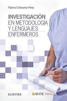 Investigación en metodología y lenguajes enfermeros. http://kmelot.biblioteca.udc.es/record=b1541075~S12*gag