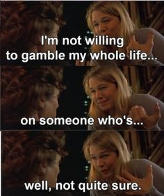 Bridget Jones Diary...the moment she finds her self-respect and stops allowing herself to get used.