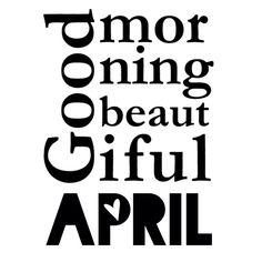 Goodmorning April ❥