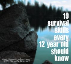 10 Survival Skills Every 12 Year Old Should Know-Great if you have kids, and honestly, this is for everyone. This is a quick article that will get you thinking how you and your family would fare in an emergency.