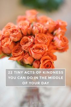 "22 TINY acts of kindness you can do in the middle of your week | ""The world is a kinder place when you're kind."" unknown"