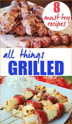 8 recipes to try on the grill.  Delicious appetizers, main courses and desserts for any occasion.