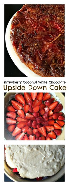 Strawberry Coconut White Chocolate Upside Down Cake | Reluctant Entertainer