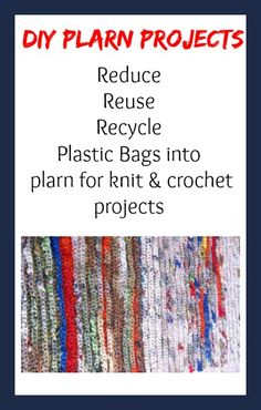 Plarn It! How To Make Plastic Yarn and free plarn patterns for crafters.