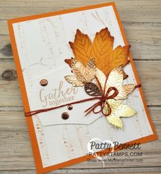 Gather Together bundle Fall Card idea featuring Woodland Embossing folder and Copper Delicata Metallic ink, by Patty Bennett Diy Thanksgiving Cards, Holiday Cards, Stampin Up, Diy Y Manualidades, Leaf Cards, Stamping Up Cards, Rubber Stamping, Happy Birthday Cards, Halloween Cards